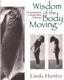 Wisdom of the Body Moving (English edition)